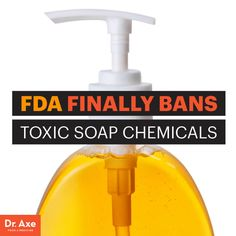 FDA Bans Triclosan & 18 Other Antibacterial Soap Ingredients - Dr. Axe