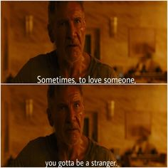 Blade Runner 2049 Directed by: Denis Villeneuve Movie Quotes, Book Quotes, Movies To Watch, Good Movies, Stranger Quotes, Say Say Say, Roger Deakins, Denis Villeneuve, Blade Runner 2049