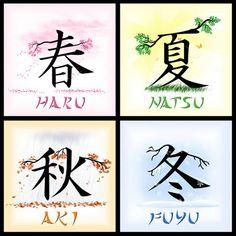 4 estações em japones: - Haru= Primavera - Natsu= Verão - Aki= Outono - Fuyu= Inverno