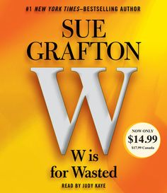 """Sue Grafton """"W"""" is For Wasted A Kinsey Millhone Mystery. All they know about him is, he's a homeless man, and his personal effects are the clothes he's wearing and the sleeping bag he was found in. Mystery Novels, Mystery Thriller, Crime Fiction, 26 Letters, Thriller Books, Reading Lists, Bestselling Author, Audio Books, New Books"""