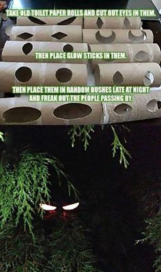 Toilet paper tube+glow stick+bushes=CREEPY!