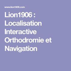 Lion1906 : Localisation Interactive Orthodromie et Navigation