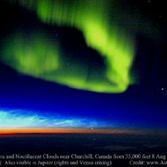 Aurora and noctilucent clouds ... NASA recently declared noctilucent clouds as extraterrestrial in nature ( the are made of Metor dust)