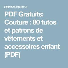 PDF Gratuits: Couture : 80 tutos et patrons de vêtements et accessoires enfant (PDF)