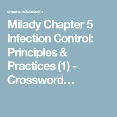 Milady Chapter 5 Infection Control: Principles & Practices (1) - Crossword…