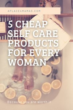 You probably don't spend money on yourself because there are other things to buy! These 5 cheap self care products are for every woman!