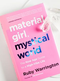 Material Girl, Mystical World | **By: Ruby Warrington** Material Girl, Mystical World takes readers on a journey through the