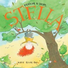 Read Me a Story, Stella (Stella and Sam): Marie-Louise Gay: very cute story and others in series