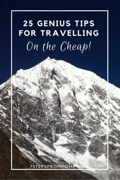 25 genius tips so you can easily travel on a budget. Travelling on the cheap doesn't have to be painful!