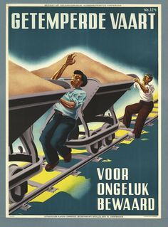 Vintage Dutch safety and goverment posters. Health And Safety Poster, Safety Posters, Art Deco Posters, Cool Posters, Vintage Ads, Vintage Posters, Railway Posters, Old Ads, Photo Library