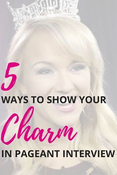 5 Ways to Show Your Charm in Interview Simply put, pageants are charm competitions. Think about it. Pageant Tips, Miss Pageant, Teen Pageant, Girls Pageant Dresses, Pageant Makeup, Pageant Hair, Pageant Crowns, Beauty Pageant, Pageant Questions
