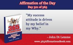 """Enjoy Today's Affirmation of the Day for November 17, 2017...Day *321* of the Year..""""My Success Attitude is Dream Driven by My Belief in My Why!"""" Say it Out Loud NOW!"""