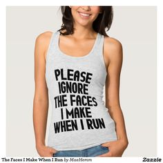 Please ignore the faces I make when I run Women's Slim Fit Racerback Tank Top