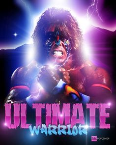 """The """"ULTIMATE"""" Warrior"""