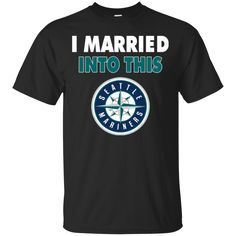 Seattle Mariners T shirts I Married Into This Hoodies Sweatshirts