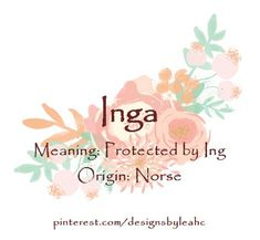 Baby Girl Name Inga Meaning Protected by Ing Origin Norse www pinte Norse Baby Names, Boy Names, Names Baby, Baby Girl Names Elegant, Girls Names Vintage, Exotic Names, Female Character Names, Girl Names With Meaning, Gender Neutral Names