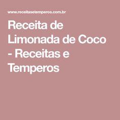 Receita de Limonada de Coco - Receitas e Temperos
