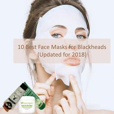 10 Best Face Masks for Blackheads (Updated for 2018)  Say Goodbye to Blackheads with our handpicked Face Mask for Blackhead removal  #blackhead #facemask #blackheadremoval
