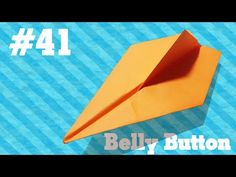 Origami Easy - How to make a paper airplane that fly #41 - Belly Button - Tutorial - YouTube