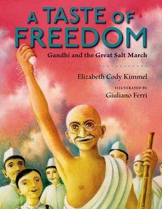 A Taste of Freedom: Gandhi and the Great Salt March by Elizabeth Cody Kimmel, Guiliano Ferri (Illustrations)