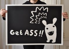 """Get ASS"", silkscreen, 50x70, edition of 30"