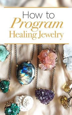 Simple and Easy guide on how to Program crystal Healing Jewelry for Spiritual Healing