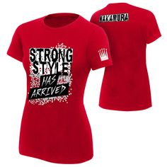 "Shinsuke Nakamura ""Strong Style Has Arrived"" Women's Authentic T-Shirt"