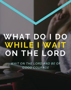 What do I do while I wait on the Lord // The Mentor Suite - Stacey McKenzie #christian #faith
