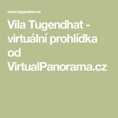 Vila Tugendhat - virtuální prohlídka od VirtualPanorama.cz
