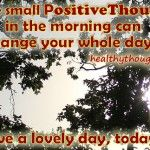 one small positive thought_good morning quotes
