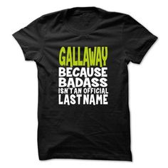 (BadAss001) GALLAWAY #name #tshirts #GALLAWAY #gift #ideas #Popular #Everything #Videos #Shop #Animals #pets #Architecture #Art #Cars #motorcycles #Celebrities #DIY #crafts #Design #Education #Entertainment #Food #drink #Gardening #Geek #Hair #beauty #Health #fitness #History #Holidays #events #Home decor #Humor #Illustrations #posters #Kids #parenting #Men #Outdoors #Photography #Products #Quotes #Science #nature #Sports #Tattoos #Technology #Travel #Weddings #Women