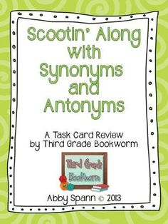 Third Grade Bookworm: Synonym and Antonym Scoot Game