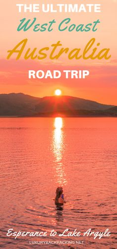 The Ultimate West Coast Australia Road Trip Itinerary | Esperance to Lake Argyle | Complete Guide |