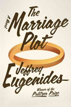 The Marriage Plot, by Jeffrey Eugenides -- RML STAFF PICK (Beth)