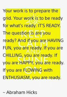 Your work is to prepare the grid. -- Abraham