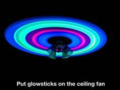 Glowsticks on the ceiling fan!