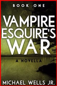 """Vampire Esquire's War: A Novella Kindle Edition by Michael Wells Jr.  """"House of Cards"""" meets Dracula and the Strain and far worse than contemporary politics.   Two thousand years is a long time to be undead. Former Roman Senator, Pierre Leblanc's, problems are exacerbated by being a lawyer and a vampire though it is unclear which is ...  #vampire #kindle #paranormal"""