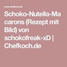 Schoko-Nutella-Macarons (Rezept mit Bild) von schokofreak-xD | Chefkoch.de