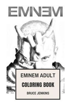 Eminem Adult Coloring Book: King of Hip Hop and the Prince of Rap Inspired Adult Coloring Book (Colo