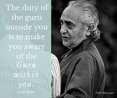 Words of my guru, Swami Rama