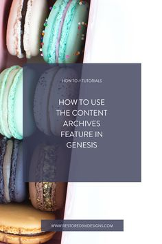 How to Use the Content Archives Features in Genesis - a tutorial from Restored 316 Designs - Feminine WordPress Themes using Genesis Framework!