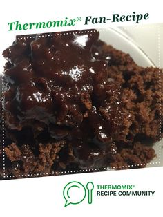 Self saucing chocolate pudding by tracy's thermomix. a thermomix Self Saucing Chocolate Pudding, Self Saucing Pudding, Monkey Bread, Bellini Recipe, Thermomix Desserts, No Bake Treats, Sweets Recipes, Yummy Recipes, How Sweet Eats