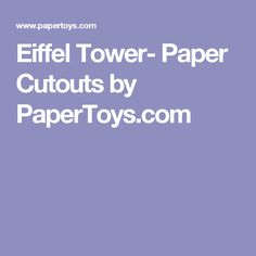 Eiffel Tower- Paper Cutouts by PaperToys.com