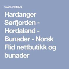 Hardanger Sørfjorden - Hordaland - Bunader - Norsk Flid nettbutikk og bunader