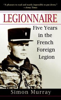 A pleasure to read and nearly impossible to put down. Army Times Embodies an experience that many have enjoyed in fantasyfew in reality. The Washington Post The French Foreign Legionmysterious, romant