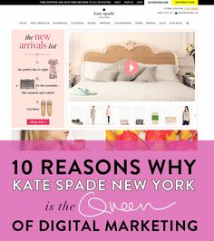 10 Reasons why Kate Spade is the queen of digital marketing. How to do digital marketing well.