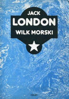 """""""Wilk morski"""" Jack London Translated by Bohdan Rychliński Cover by Zbigniew Czarnecki Published by Wydawnictwo Iskry 1989"""