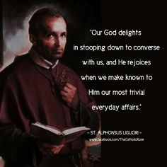 St. Alphonsus Liguori - Feast day Aug 1 - prayer, simplicity