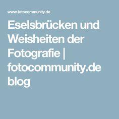 Eselsbrücken und Weisheiten der Fotografie   fotocommunity.de blog