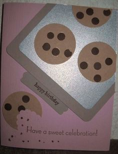 handmade birthday card ... baking pan of chocolate chip cookies ... paper punches and layers ... clever idea ....